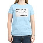 Dad shot the dog Women's Pink T-Shirt