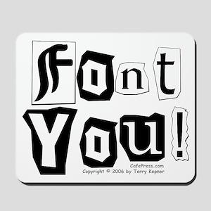 Font You! Mousepad