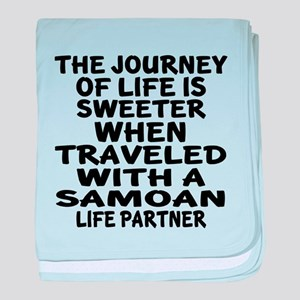 Traveled With Samoan Life Partner baby blanket