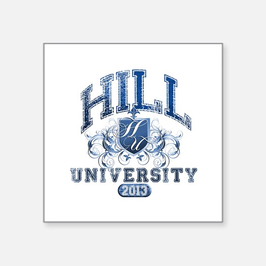 Hill Last Name University Class of 2013 Sticker