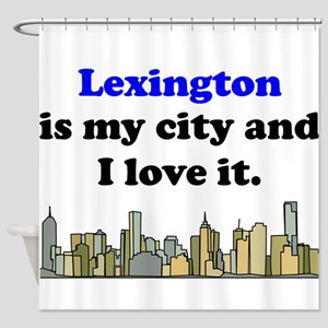 Lexington Is My City And I Love It Shower Curtain