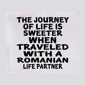 Traveled With Romanian Life Partner Throw Blanket
