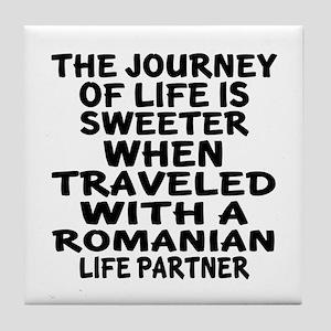 Traveled With Romanian Life Partner Tile Coaster