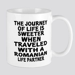 Traveled With Romanian Life Part 11 oz Ceramic Mug