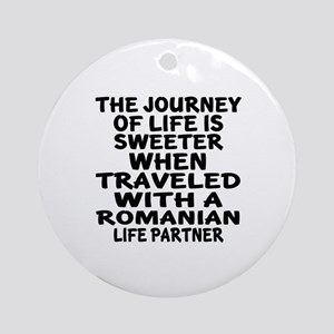 Traveled With Romanian Life Partner Round Ornament