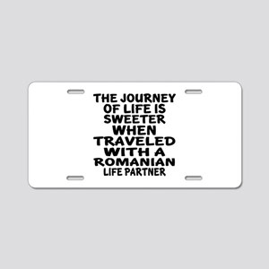 Traveled With Romanian Life Aluminum License Plate