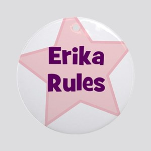 Erika Rules Ornament (Round)