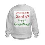 who needs santa, I've got grandma Kids Sweatshirt