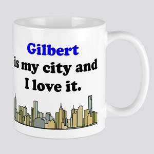 Gilbert Is My City And I Love It Mug