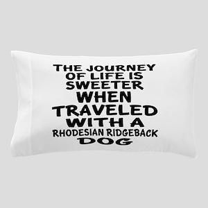 Traveled With Rhodesian Ridgeback Dog Pillow Case