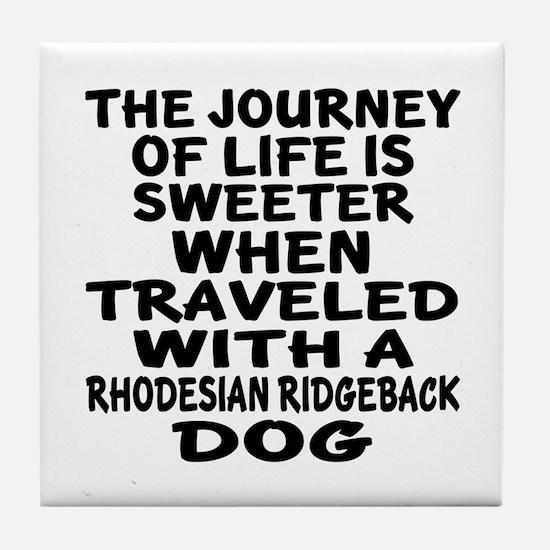 Traveled With Rhodesian Ridgeback Dog Tile Coaster