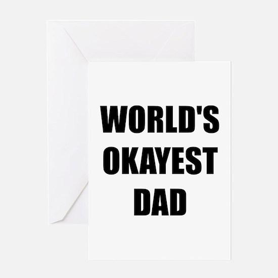 Worlds Okayest Dad Greeting Card