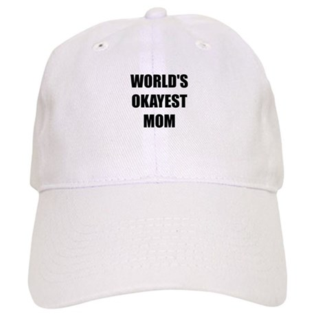Worlds Okayest Mom Baseball Cap