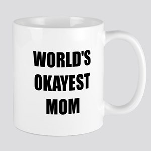 Worlds Okayest Mom Mug