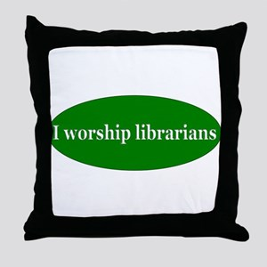 I Worship Librarians Throw Pillow