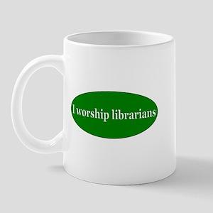 I Worship Librarians Mug