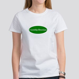 I Worship Librarians Women's T-Shirt