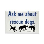Ask About Rescue Dogs Rectangle Magnet