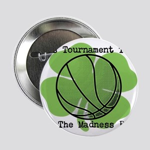 It's Tournament Time! Let The Madness Begin 2.25""