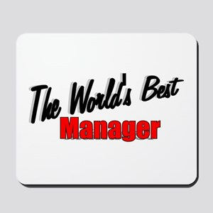 """""""The World's Best Manager"""" Mousepad"""