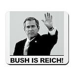 Bush/Reich Mousepad
