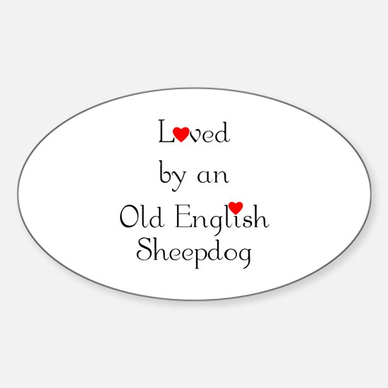 Loved by an Old English Sheepdog Oval Decal