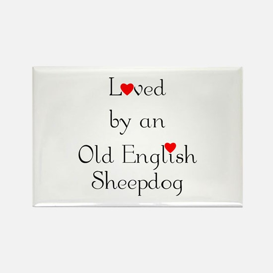 Loved by an Old English Sheepdog Rectangle Magnet