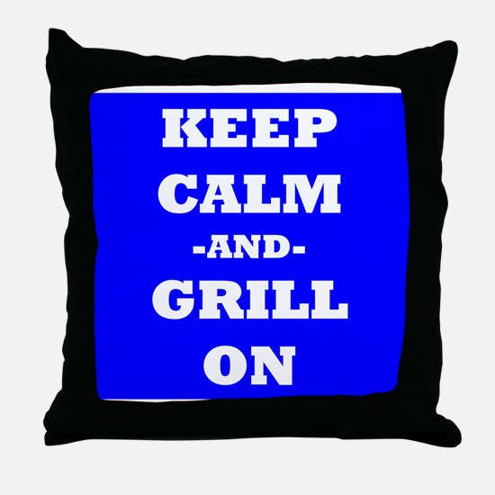 Keep Calm And Grill On (Blue) Throw Pillow