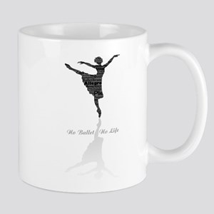 No Ballet No Life Mug