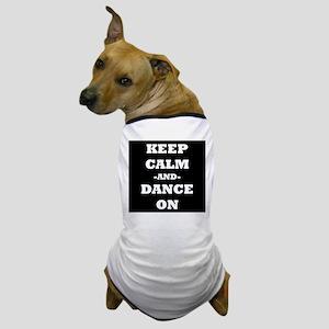 Keep Calm And Dance On (Black) Dog T-Shirt
