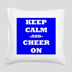 Keep Calm And Cheer On (Blue) Square Canvas Pillow
