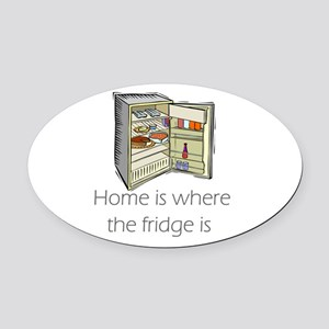 where the fridge is Oval Car Magnet