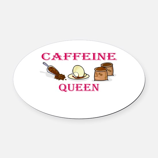 caffeine queen.jpg Oval Car Magnet