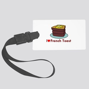 i love french toast Large Luggage Tag