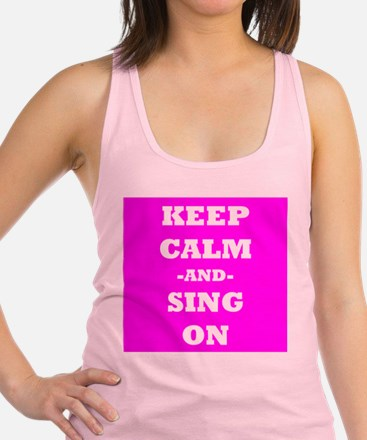 Keep Calm And Sing On (Pink) Racerback Tank Top