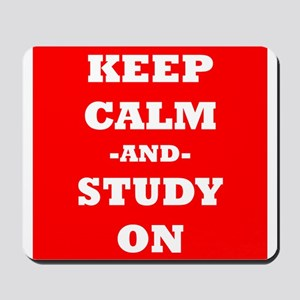 Keep Calm And Study On (Red) Mousepad