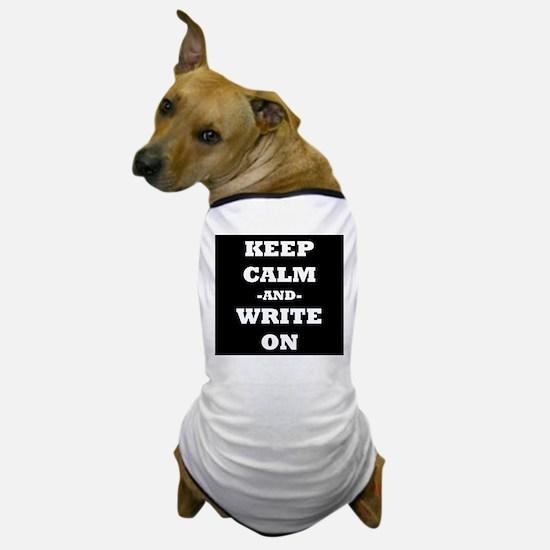 Keep Calm And Write On (Black) Dog T-Shirt