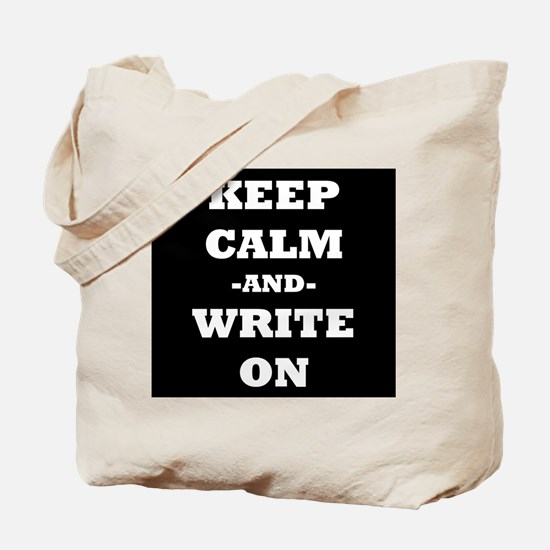 Keep Calm And Write On (Black) Tote Bag