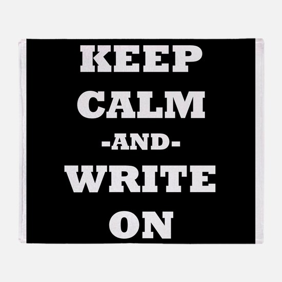Keep Calm And Write On (Black) Throw Blanket