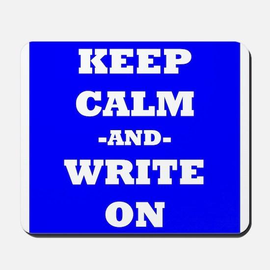 Keep Calm And Write On (Blue) Mousepad