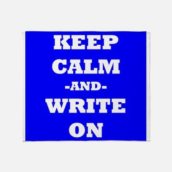 Keep Calm And Write On (Blue) Throw Blanket