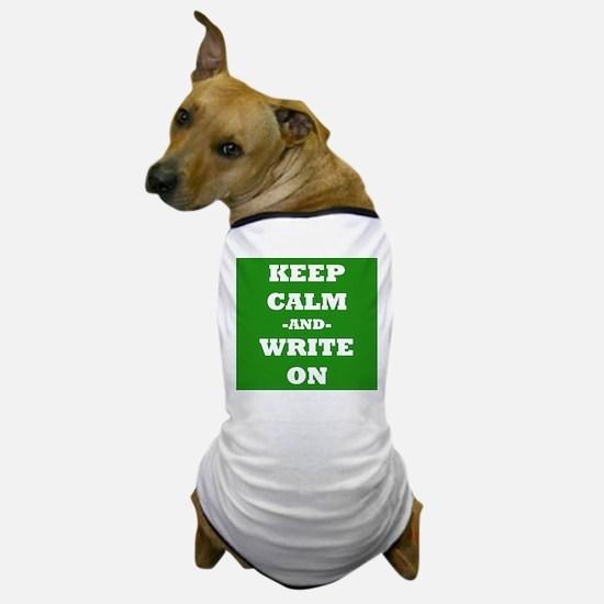 Keep Calm And Write On (Green) Dog T-Shirt