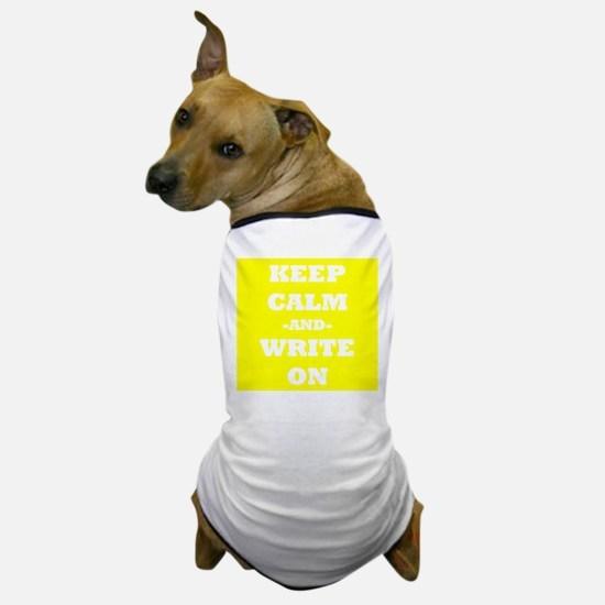 Keep Calm And Write On (Yellow) Dog T-Shirt