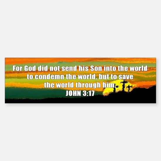John 3:17 Bumper Bumper Bumper Sticker