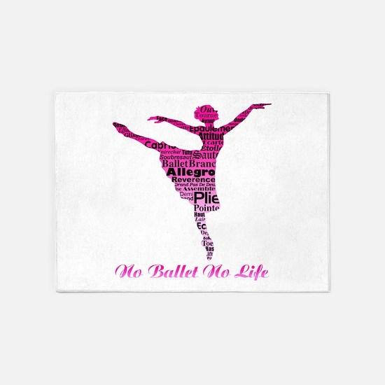 No Ballet No Life 2 5'x7'Area Rug