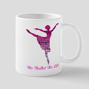 No Ballet No Life 2 Mug