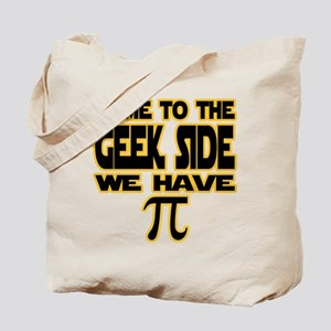 Come to the geek side we have pi Tote Bag
