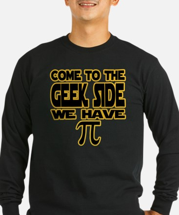 Come to the geek side we have pi Long Sleeve T-Shi