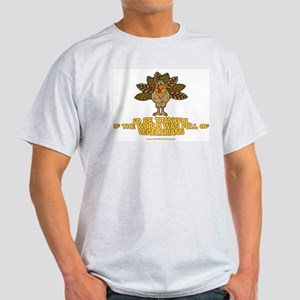 I'd Be Thankful Ash Grey T-Shirt