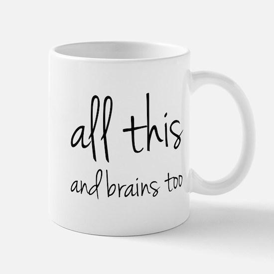 All This And Brains Too Mug